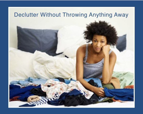 Declutter Without Throwing Anything Away